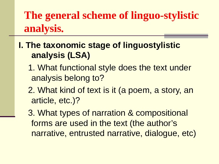 The general scheme of linguo-stylistic analysis. I. The taxonomic stage of linguostylistic analysis (LSA)  1.