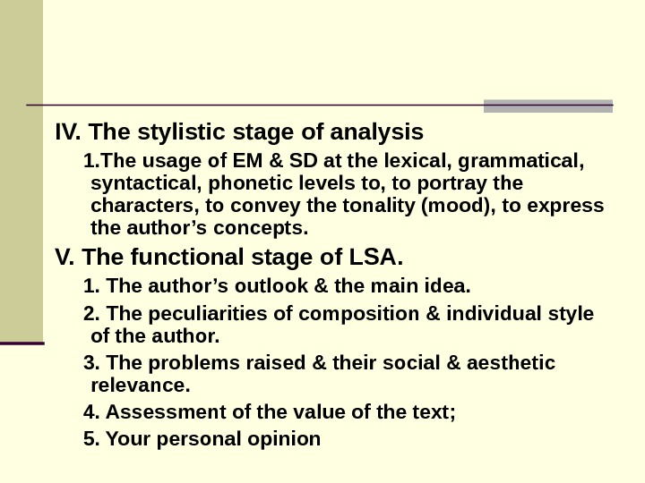 IV. The stylistic stage of analysis  1. The usage of EM & SD at the