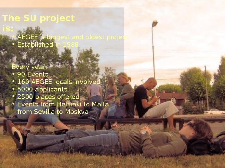 The SU project is:  •  A EGEE´s biggest and oldest project  •
