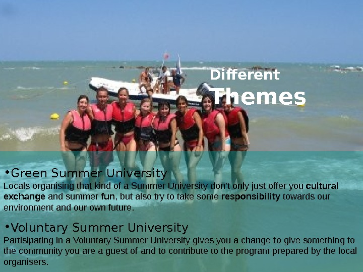 • Green Summer University L ocals organising that kind of a Summer University don't only