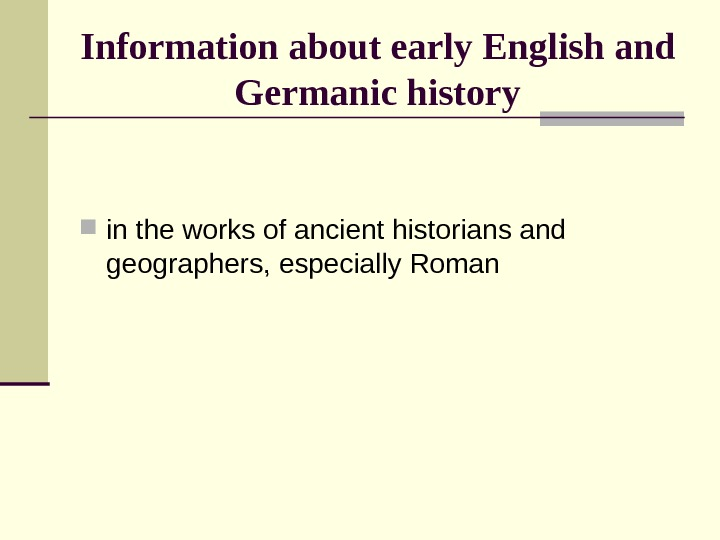 Information  about early English and Germanic history in the works of ancient historians