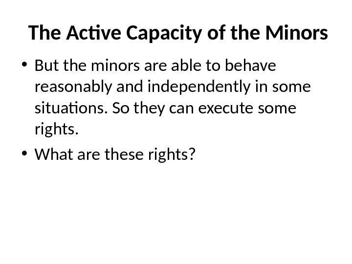 The Active Capacity of the Minors • But the minors are able to behave reasonably