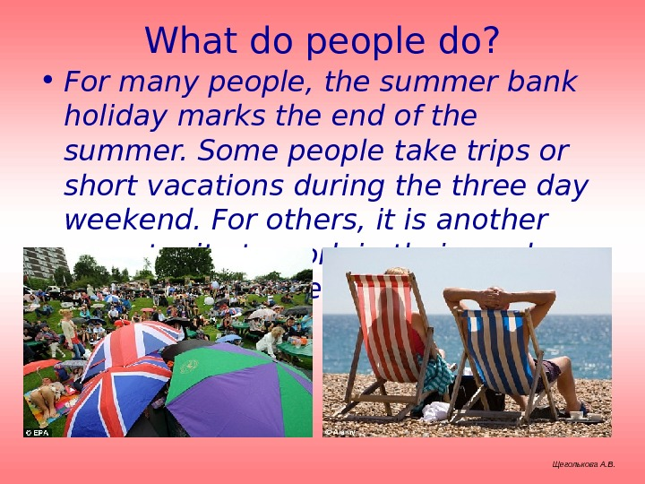 What do people do?  • For many people, the summer bank holiday marks