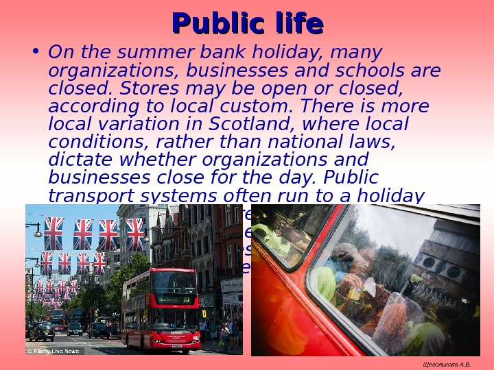 Public life • On the summer bank holiday, many organizations, businesses and schools are