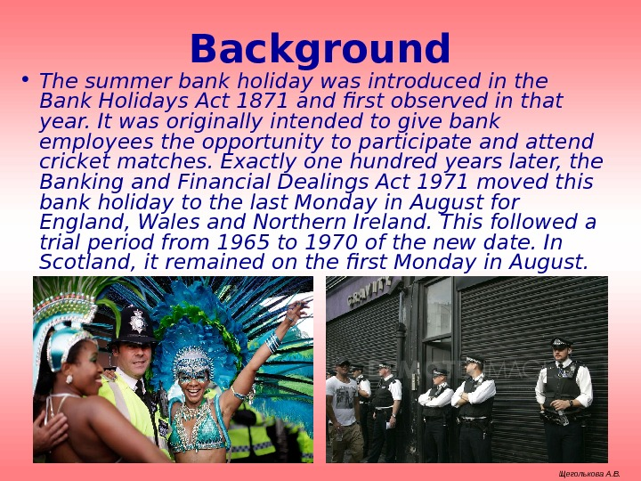 Background • The summer bank holiday was introduced in the Bank Holidays Act 1871