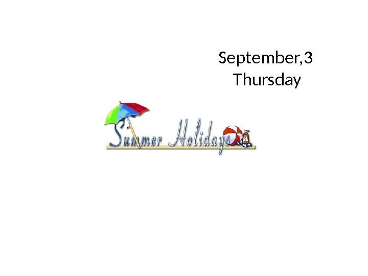 September, 3      Thursday