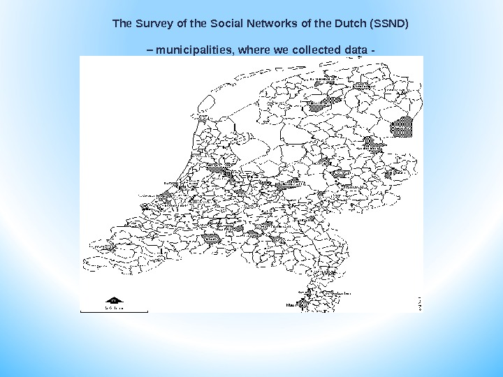 The Survey of the Social Networks of the Dutch (SSND) – municipalities, where we collected data
