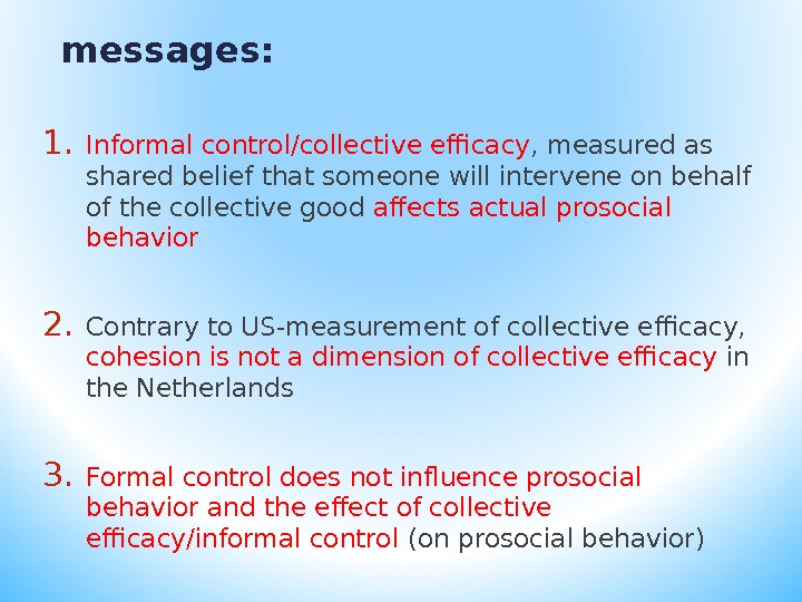 messages: 1. Informal control/collective efficacy , measured as shared belief that someone will intervene on behalf