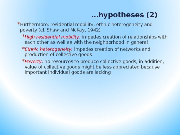 … hypotheses (2) * Furthermore: residential mobility, ethnic heterogeneity and poverty (cf. Shaw and Mc. Kay,