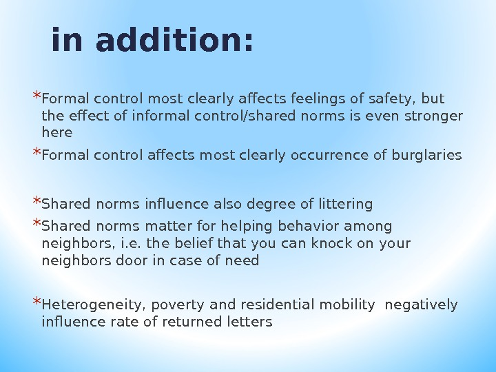 in addition: * Formal control most clearly affects feelings of safety, but the effect of informal