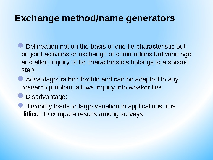 Exchange method/name generators Delineation not on the basis of one tie characteristic but on joint activities