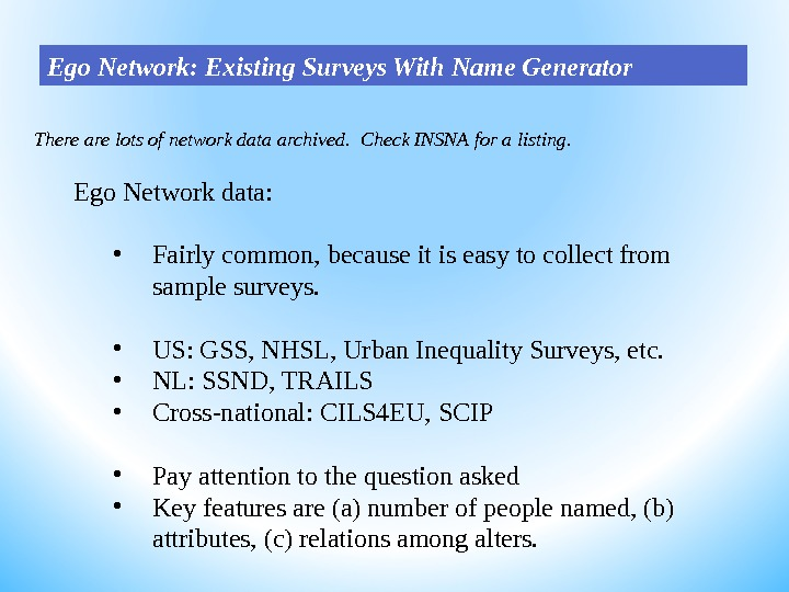 There are lots of network data archived.  Check INSNA for a listing.  Ego Network