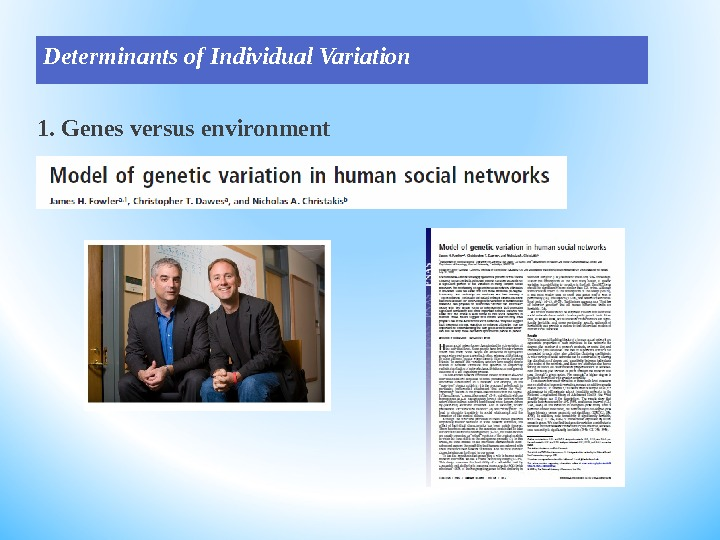 Determinants of Individual Variation 1. Genes versus environment