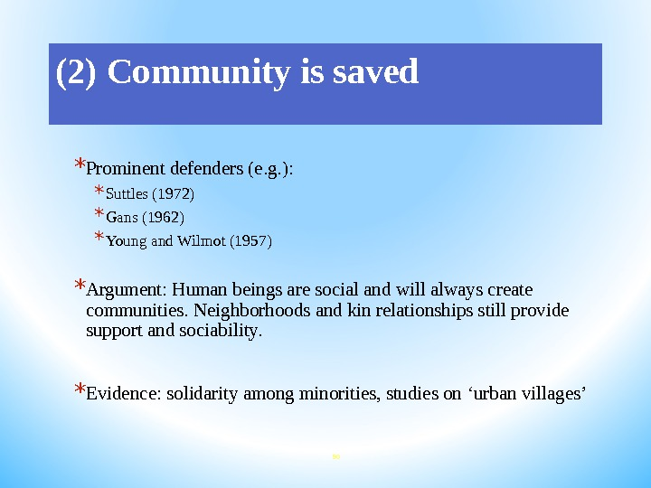 (2) Community is saved * Prominent defenders (e. g. ):  * Suttles (1972) * Gans