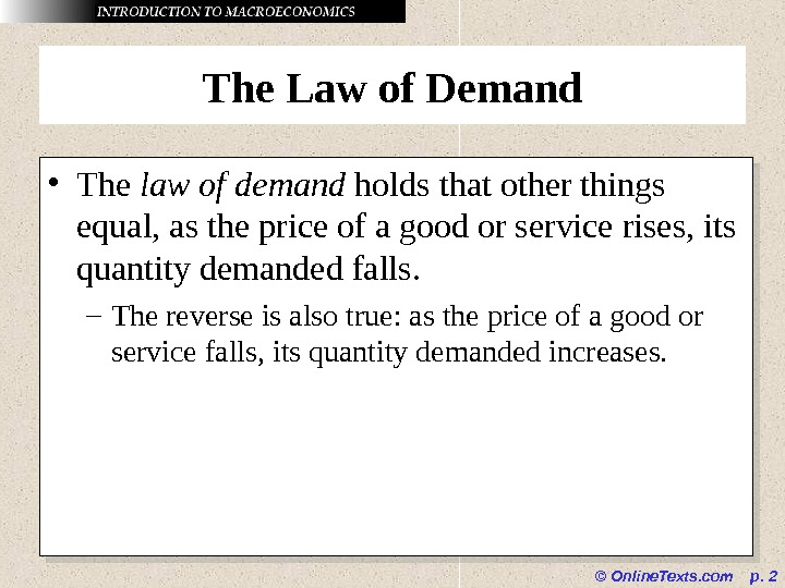 © Online. Texts. com  p.  2 The Law of Demand • The law of