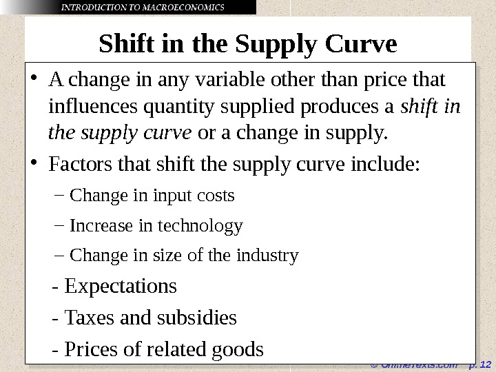 © Online. Texts. com  p.  12 Shift in the Supply Curve • A change