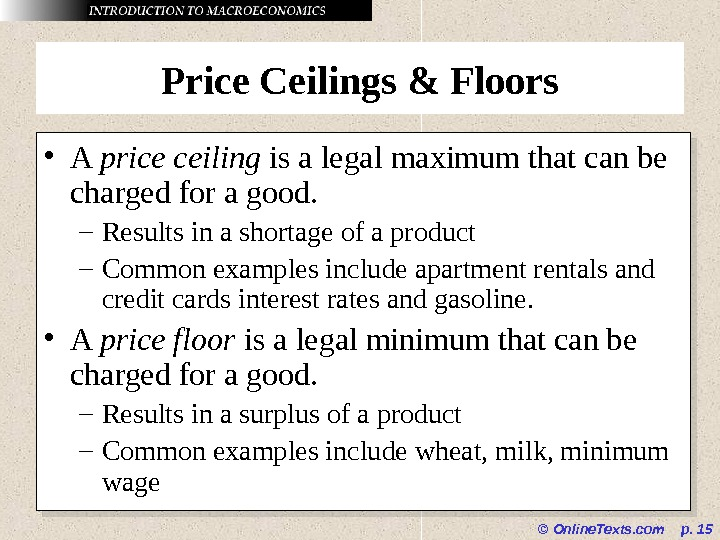 © Online. Texts. com  p.  15 Price Ceilings & Floors • A price ceiling