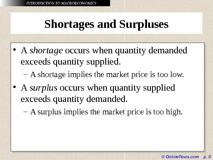 © Online. Texts. com  p.  8 Shortages and Surpluses • A shortage occurs when