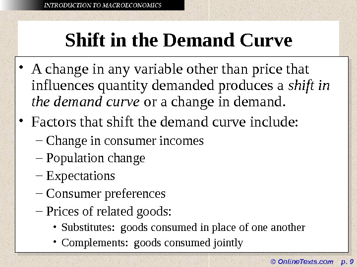 © Online. Texts. com  p.  9 Shift in the Demand Curve • A change