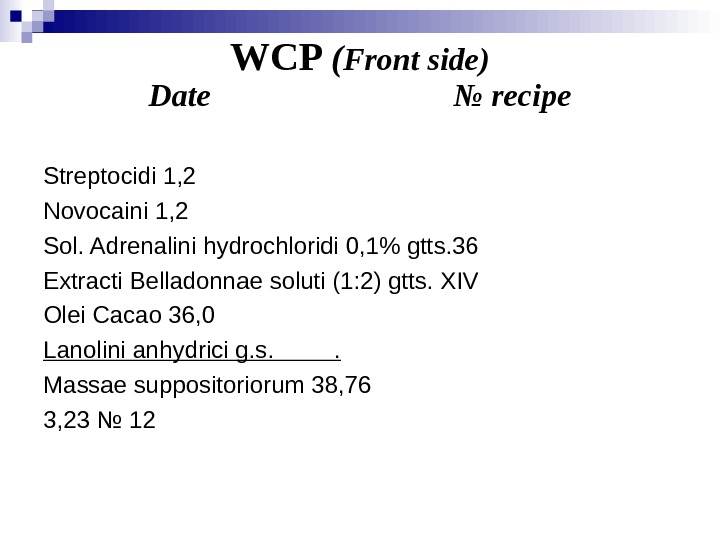 WCP ( Front side) Date      № recipe Streptocidi 1, 2 Novocaini