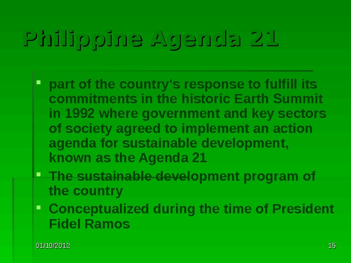 01/10/2012 1515 Philippine Agenda 21 part of the country's response to fulfill its commitments in the