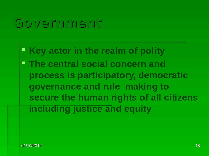 01/10/2012 1818 Government Key actor in the realm of polity The central social concern and process