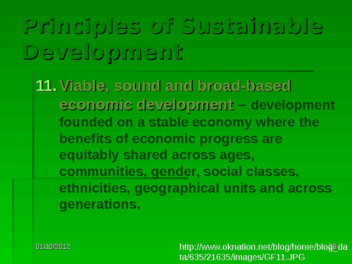 01/10/2012 2929 Principles of Sustainable Development 11. Viable, sound and broad-based economic development – development founded