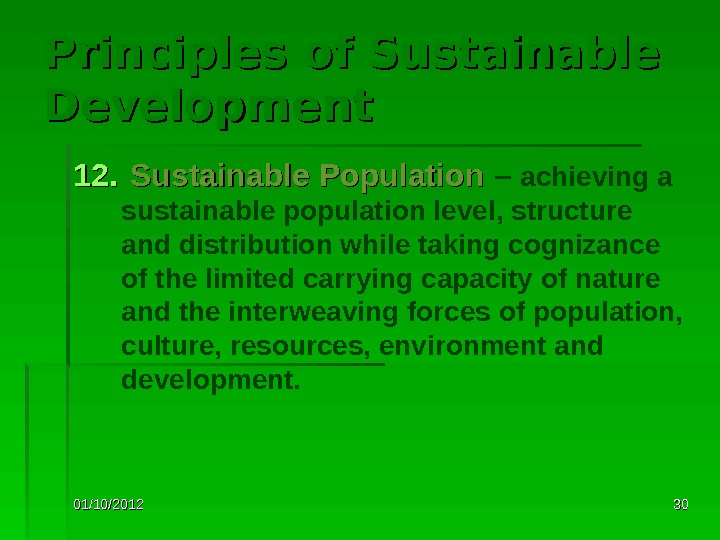 01/10/2012 3030 Principles of Sustainable Development 12. Sustainable Population – achieving a sustainable population level, structure