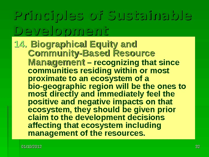 01/10/2012 3232 Principles of Sustainable Development 14. Biographical Equity and Community-Based Resource Management  – recognizing