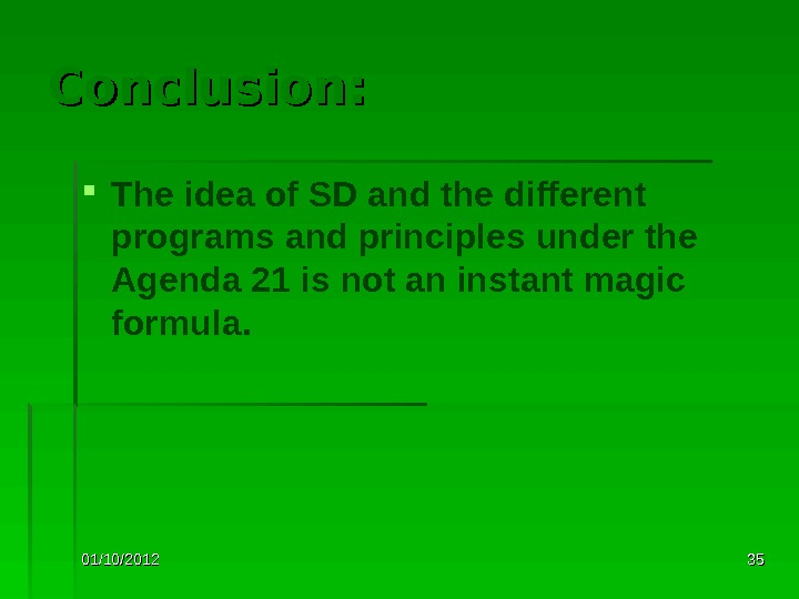01/10/2012 3535 Conclusion:  The idea of SD and the different programs and principles under the