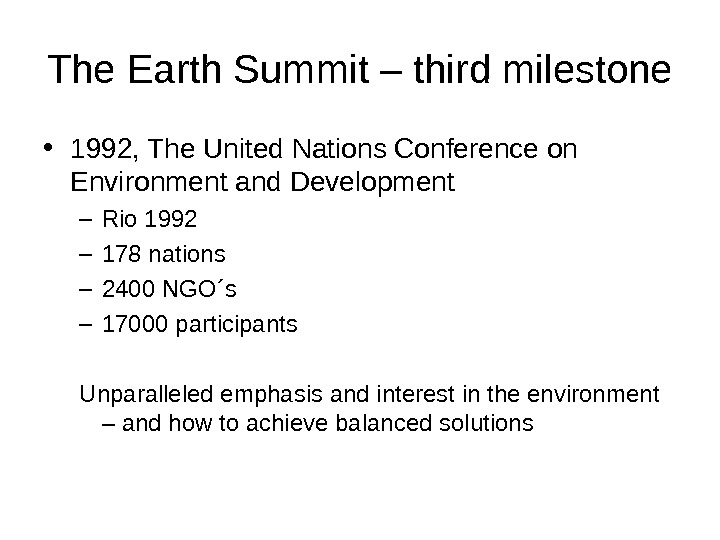 The Earth Summit – third milestone • 1992, The United Nations Conference on Environment and Development