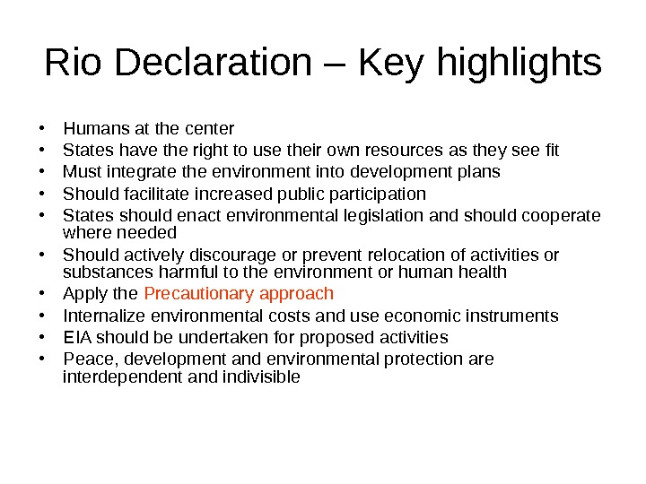 Rio Declaration – Key highlights • Humans at the center • States have the right to