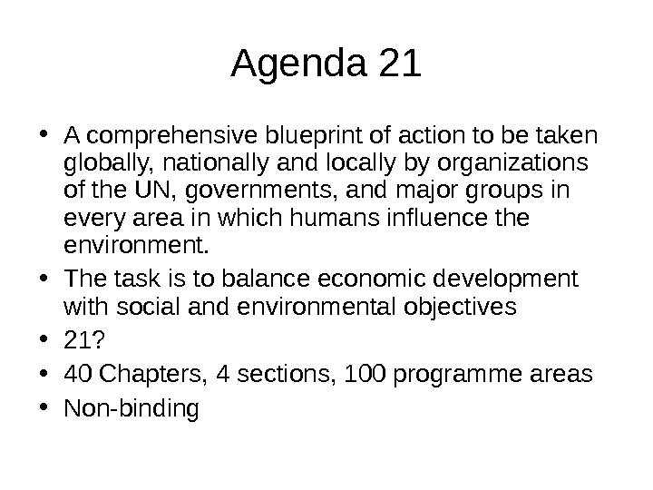 Agenda 21 • A comprehensive blueprint of action to be taken globally, nationally and locally by