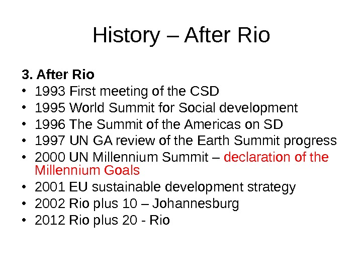History – After Rio 3. After Rio • 1993 First meeting of the CSD • 1995