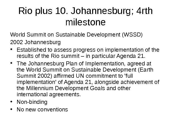 Rio plus 10. Johannesburg; 4 rth milestone World Summit on Sustainable Development (WSSD) 2002 Johannesburg •
