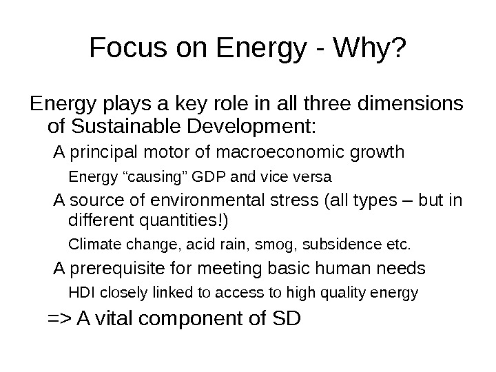 Focus on Energy - Why? Energy plays a key role in all three dimensions of Sustainable