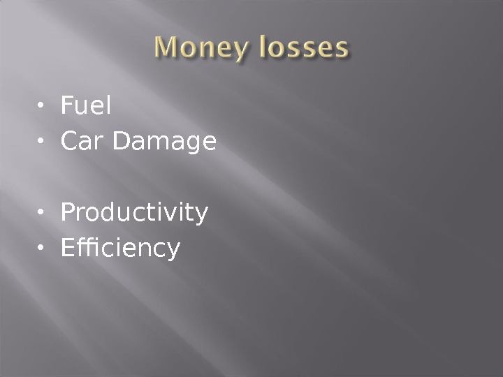 Fuel Car Damage Productivity Efficiency