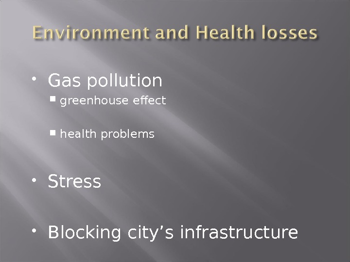 Gas pollution greenhouse effect health problems Stress Blocking city's infrastructure