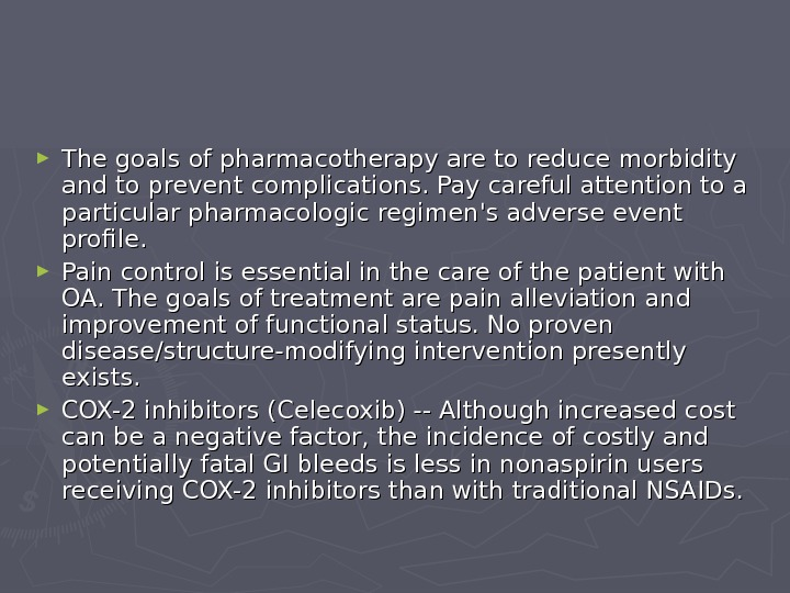► The goals of pharmacotherapy are to reduce morbidity and to prevent complications. Pay