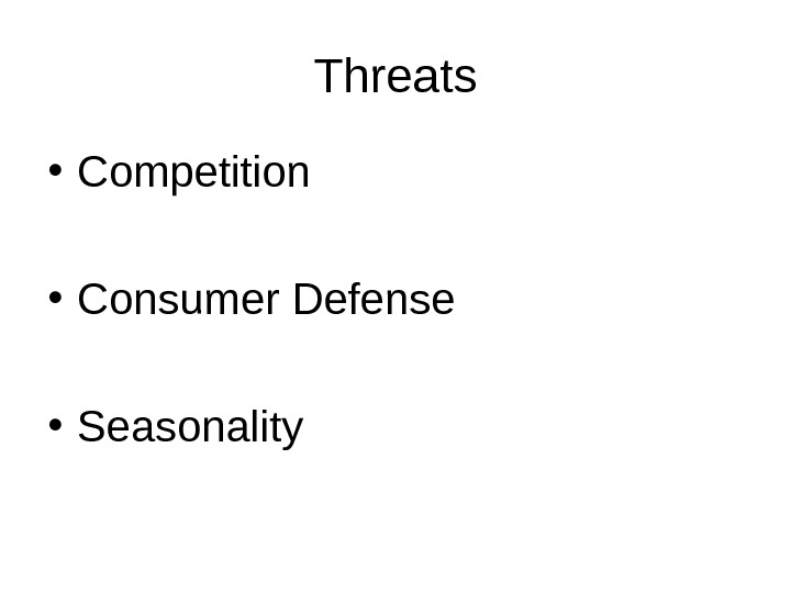 Threats • Competition • Consumer Defense • Seasonality