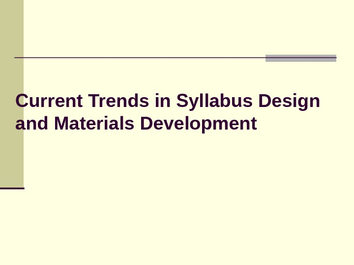 Current Trends in Syllabus Design and Materials Development