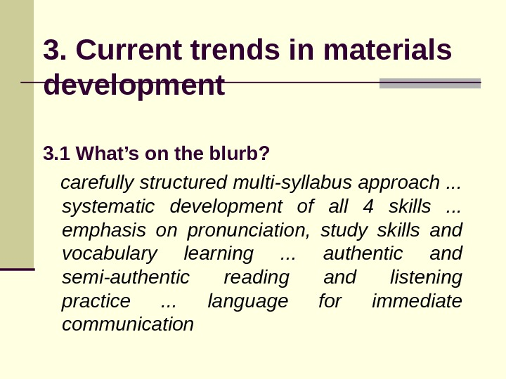 3. Current trends in materials development 3. 1 What's on the blurb?  carefully