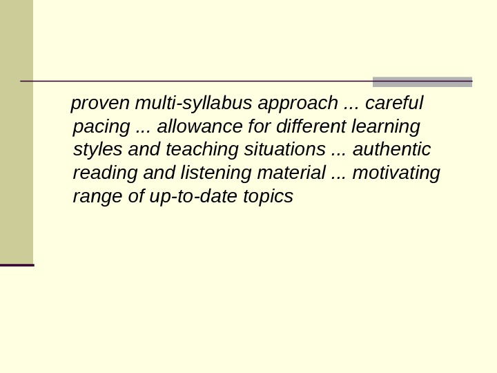 proven multi-syllabus approach. . . careful pacing. . . allowance for different learning styles