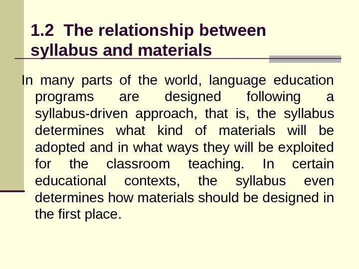 1. 2 The relationship between syllabus and materials In many parts of the world,