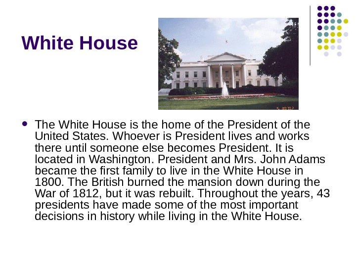 White House The White House is the home of the President of the United States. Whoever
