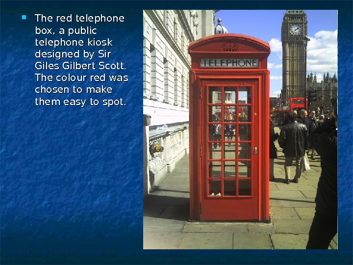 The red telephone box, a public telephone kiosk designed by Sir Giles Gilbert Scott.