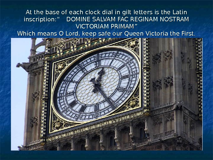 At the base of each clock dial in gilt letters is the Latin inscription:
