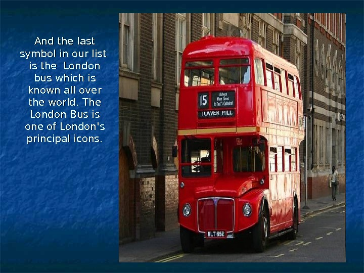 And the last symbol in our list  is the London bus which is