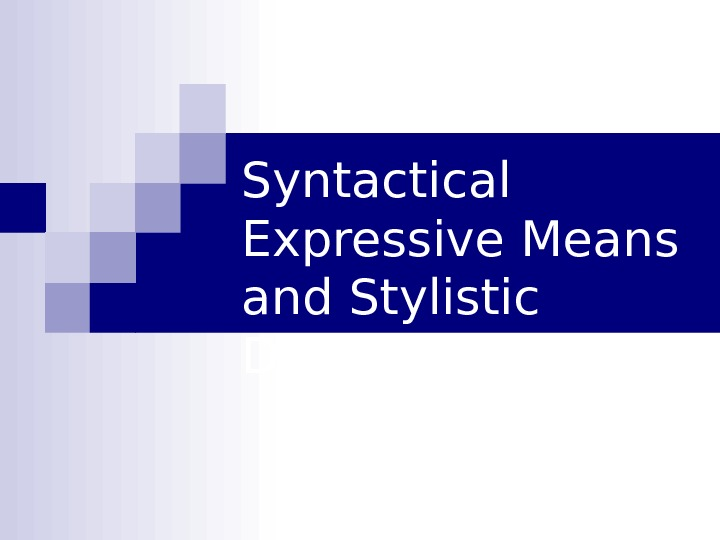 Syntactical Expressive Means and Stylistic Devices