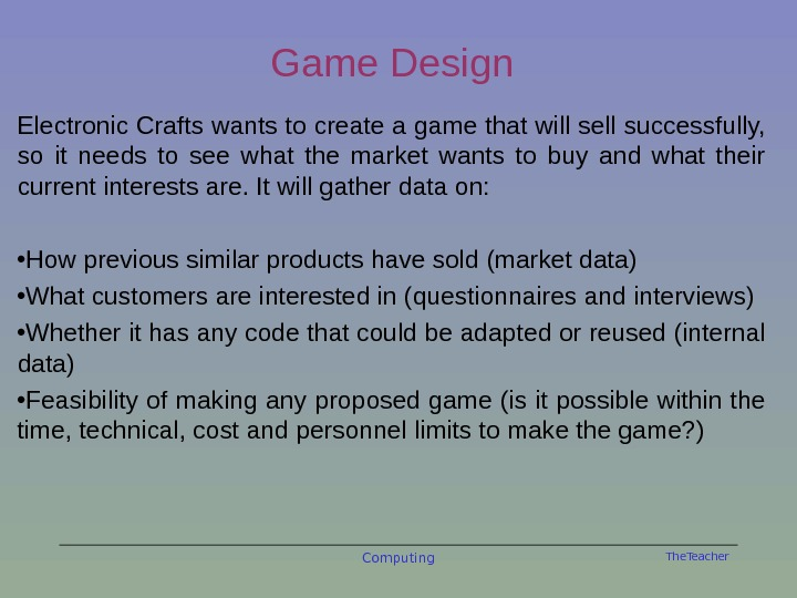 The. Teacher. Game Design Electronic Crafts wants to create a game that will sell successfully,